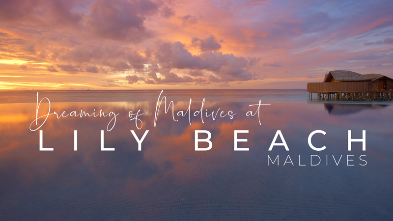 Lily Beach Maldives resort Video