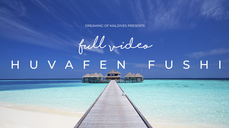 Huvafen Fushi Maldives Resort Full Video