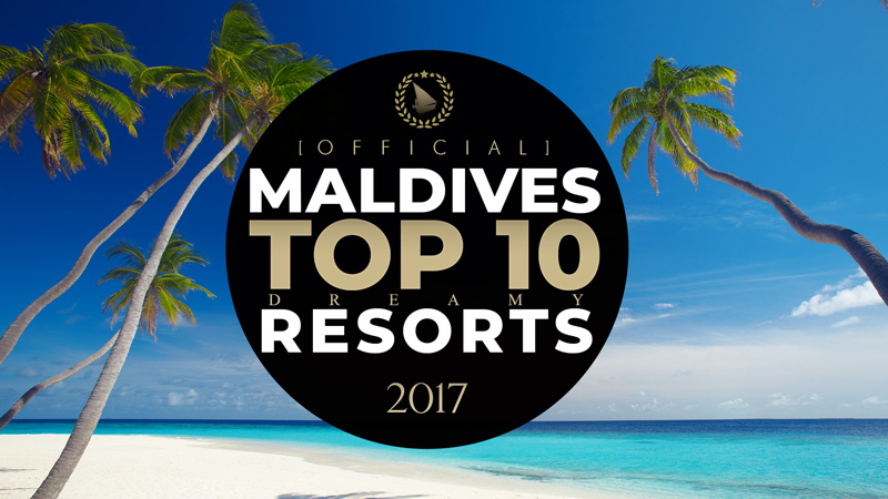 TOP 10 Maldives Resorts 2017
