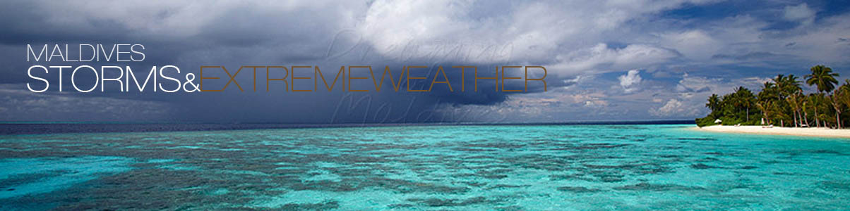 Maldives extreme weather - Storms and Tsunami risk